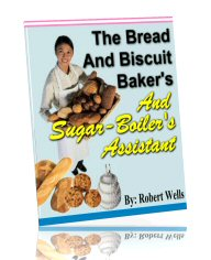 Thumbnail THE BREAD, BISCUIT, CAKES, CANDY, BAKERS AND SUGAR BOILERS ASSISTANT RECIPES